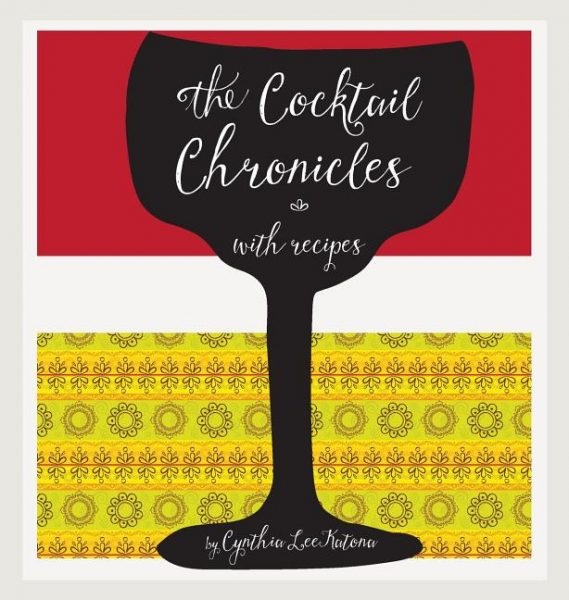 The Cocktail Chronicles with Recipes