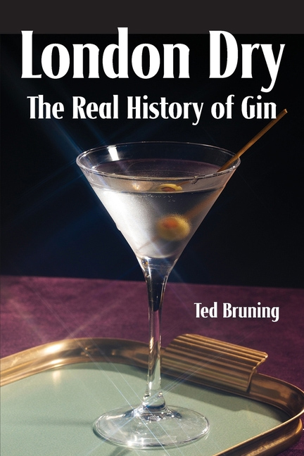 London Dry: The Real History of Gin