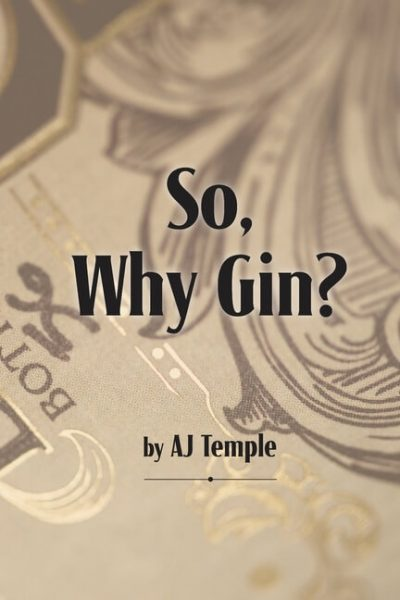 So, Why Gin?