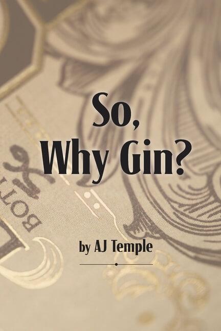 So, Why Gin?