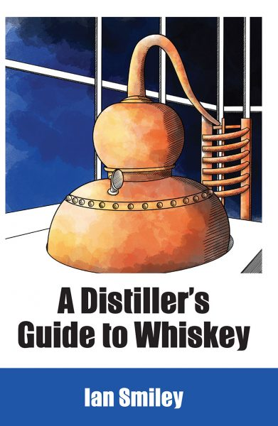 A Distiller's Guide to Whiskey